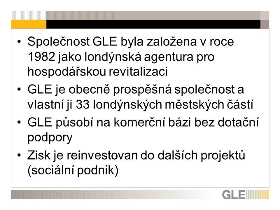 Společnost GLE byla založena v roce 1982 jako londýnská agentura pro hospodářskou revitalizaci GLE je obecně prospěšná společnost a vlastní ji 33 londýnských městských částí GLE působí na komerční bázi bez dotační podpory Zisk je reinvestovan do dalších projektů (sociální podnik)