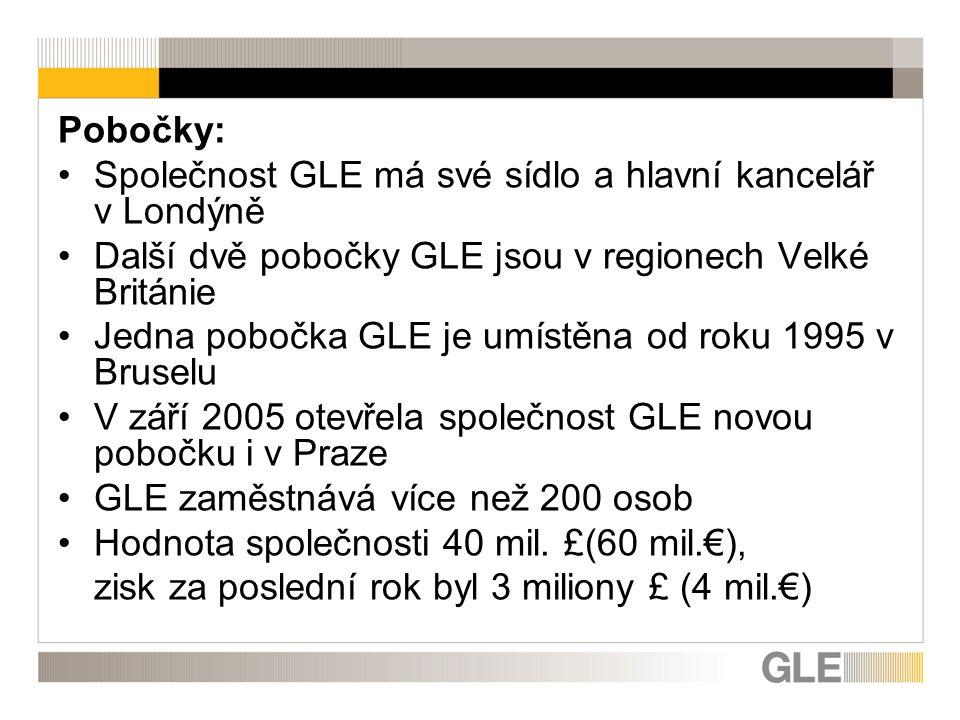 Pobočky: Společnost GLE má své sídlo a hlavní kancelář v Londýně Další dvě pobočky GLE jsou v regionech Velké Británie Jedna pobočka GLE je umístěna od roku 1995 v Bruselu V září 2005 otevřela společnost GLE novou pobočku i v Praze GLE zaměstnává více než 200 osob Hodnota společnosti 40 mil.