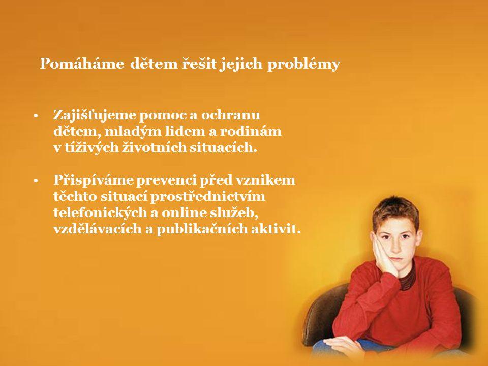 Zajišťujeme pomoc a ochranu dětem, mladým lidem a rodinám v tíživých životních situacích.