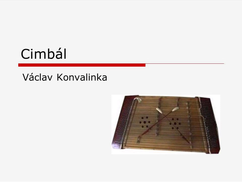 Cimbál  je deskový úderný strunný hudební nástroj.