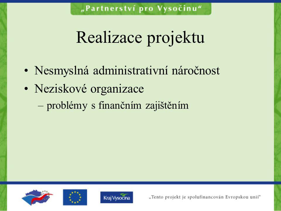 Realizace projektu Nesmyslná administrativní náročnost Neziskové organizace –problémy s finančním zajištěním