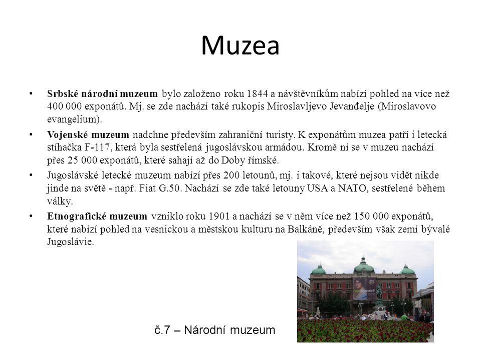 Muzea Srbské národní muzeum bylo založeno roku 1844 a návštěvníkům nabízí pohled na více než 400 000 exponátů. Mj. se zde nachází také rukopis Mirosla