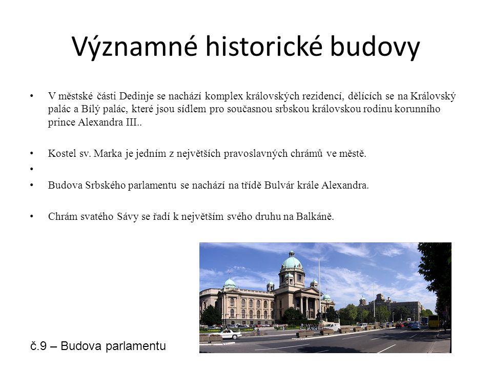 Významné historické budovy V městské části Dedinje se nachází komplex královských rezidencí, dělících se na Královský palác a Bílý palác, které jsou s