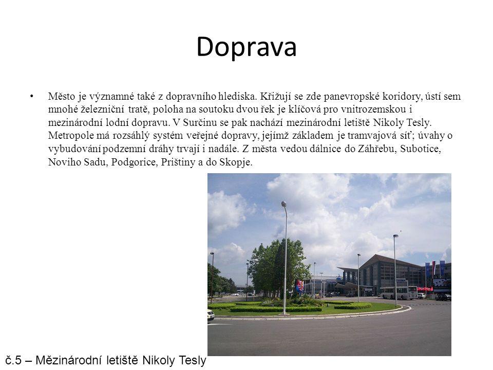 Doprava Město je významné také z dopravního hlediska. Křižují se zde panevropské koridory, ústí sem mnohé železniční tratě, poloha na soutoku dvou řek