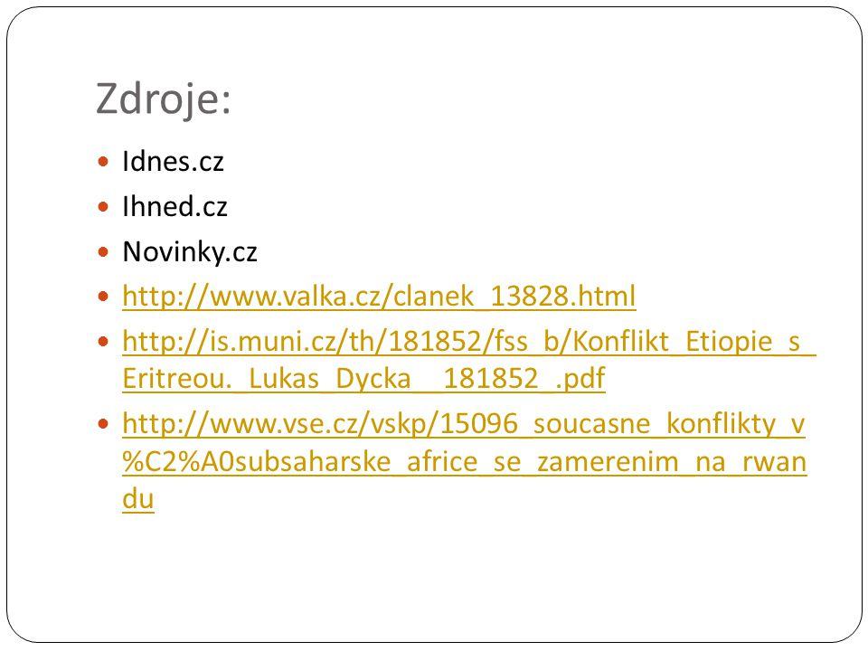 Zdroje: Idnes.cz Ihned.cz Novinky.cz http://www.valka.cz/clanek_13828.html http://is.muni.cz/th/181852/fss_b/Konflikt_Etiopie_s_ Eritreou._Lukas_Dycka