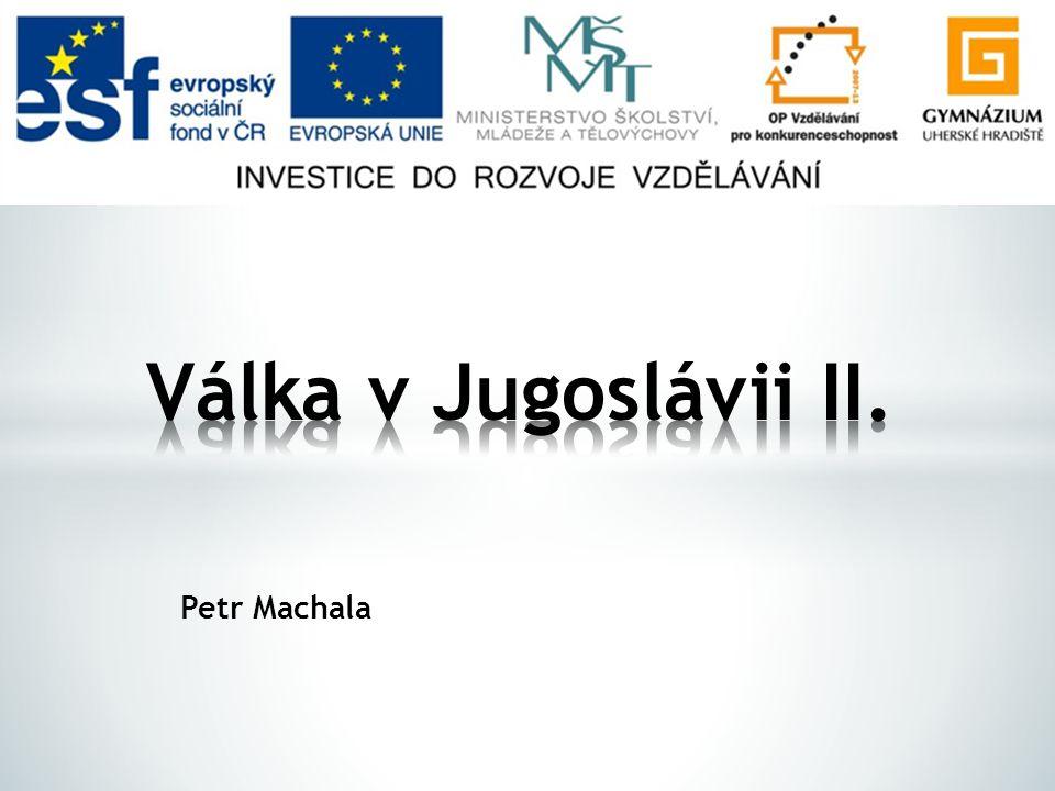 """Jaká je příčina války v Jugoslávii? Který národ se cítil být hegemonem? """"Balkán, to je sud prachu!"""