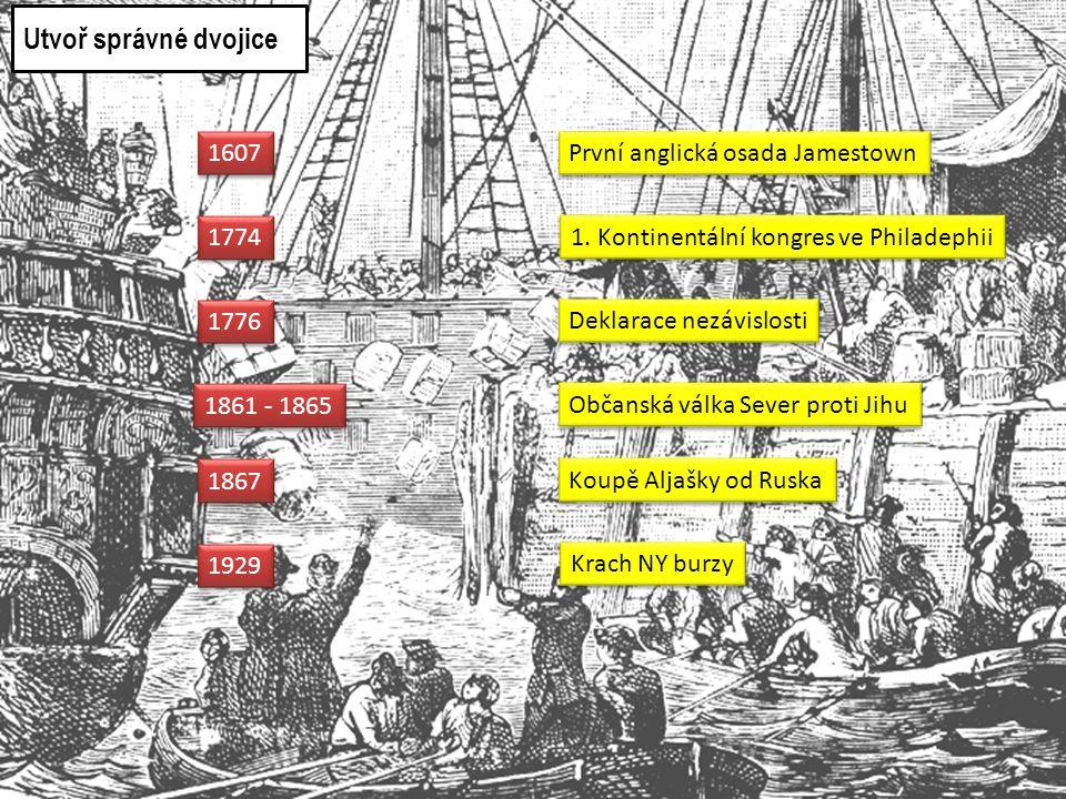 1607 1774 1776 1861 - 1865 První anglická osada Jamestown První anglická osada Jamestown 1. Kontinentální kongres ve Philadephii 1. Kontinentální kong