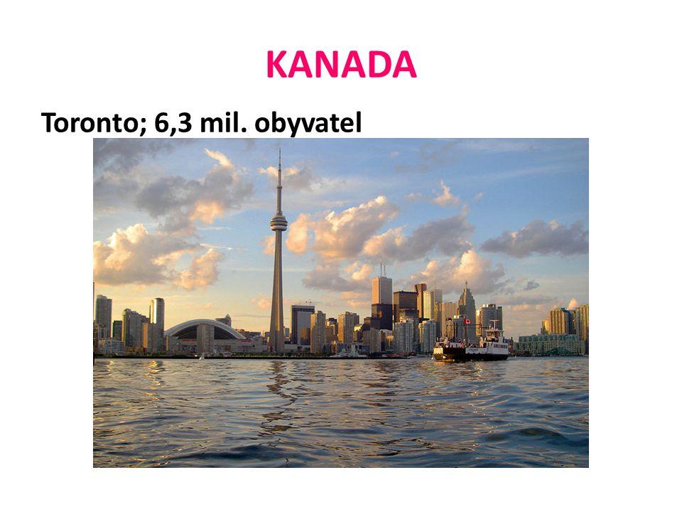 KANADA Toronto; 6,3 mil. obyvatel