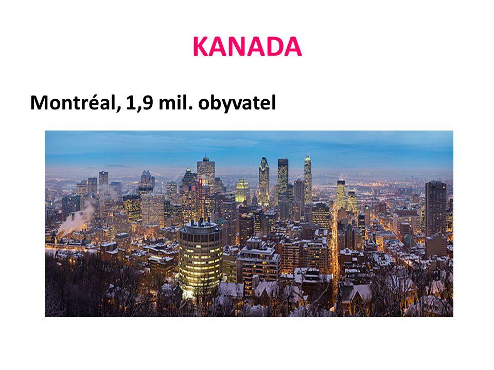 KANADA Montréal, 1,9 mil. obyvatel