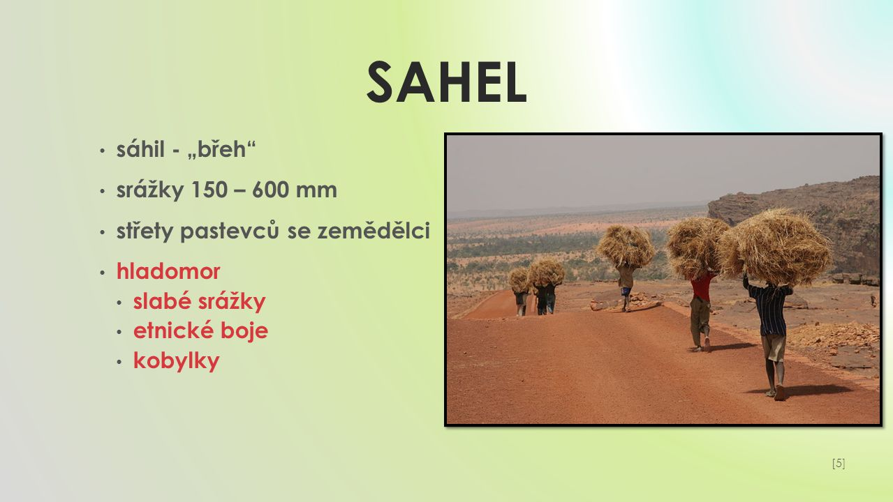 """SAHEL sáhil - """"břeh srážky 150 – 600 mm střety pastevců se zemědělci hladomor slabé srážky etnické boje kobylky [5][5]"""