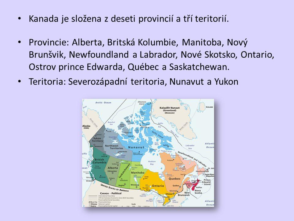 Kanada je složena z deseti provincií a tří teritorií. Provincie: Alberta, Britská Kolumbie, Manitoba, Nový Brunšvik, Newfoundland a Labrador, Nové Sko