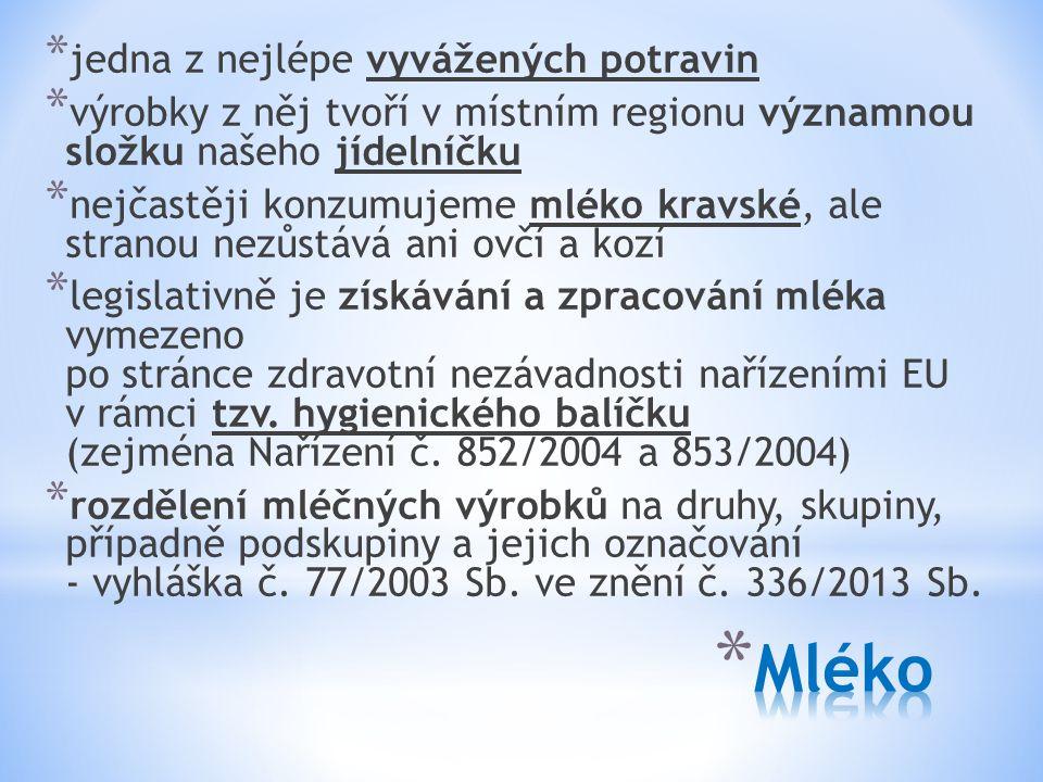 """* """"mlékem – mléko podle předpisu Evropských společenství 1a) splňující požadavky zvláštních právních předpisů 2), 3) a ošetřené podle zvláštních právních předpisů, 2), 3) * """"mlékem se rozumí výhradně běžná tekutina vylučovaná mléčnou žlázou získaná z jednoho nebo více dojení bez toho, aby se do ní cokoli přidávalo nebo z ní odebíralo."""