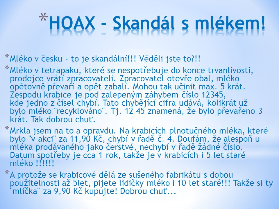 * Mléko v česku - to je skandální!!! Věděli jste to?!! * Mléko v tetrapaku, které se nespotřebuje do konce trvanlivosti, prodejce vrátí zpracovateli.