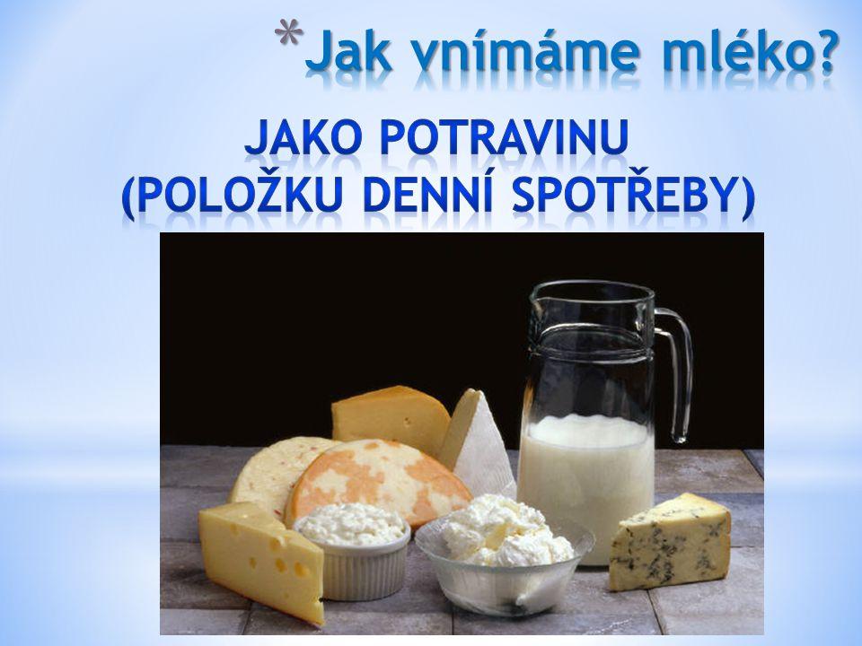 """* """"mlékem produkt získaný dojením jedné nebo více krav"""