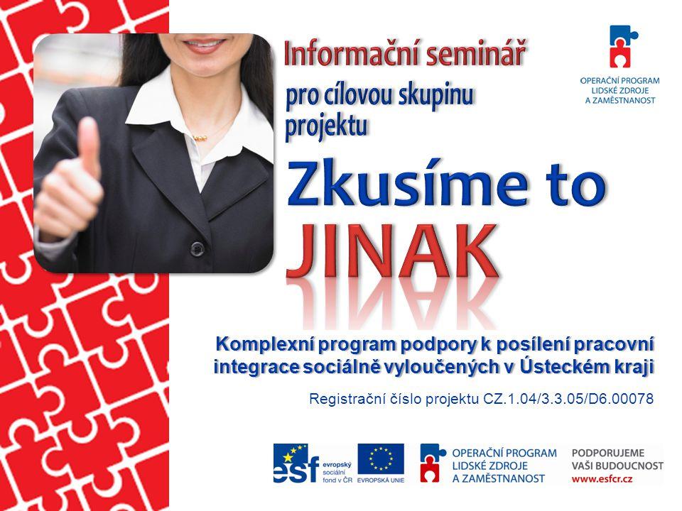 Komplexní program podpory k posílení pracovní integrace sociálně vyloučených v Ústeckém kraji Registrační číslo projektu CZ.1.04/3.3.05/D6.00078