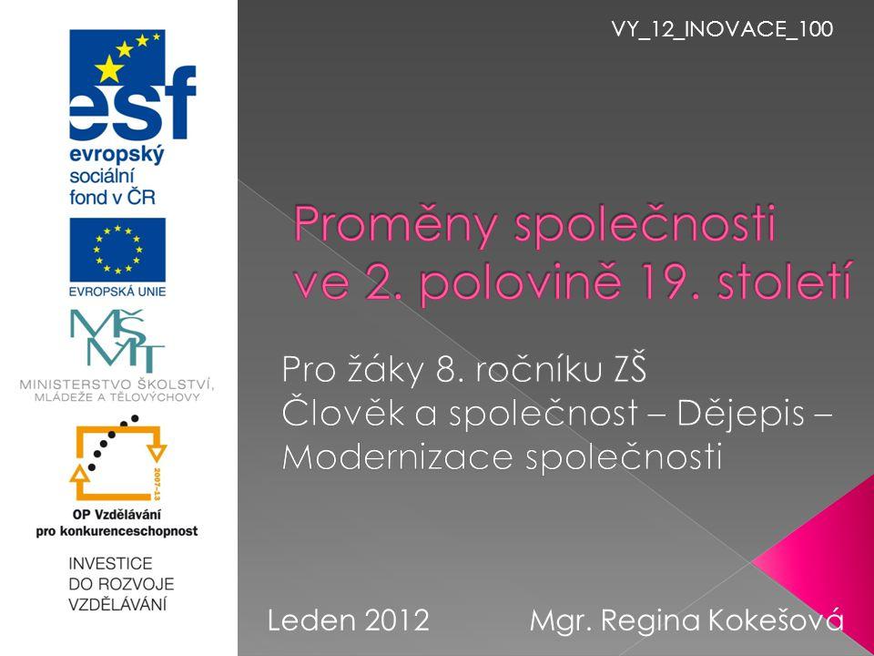 VY_12_INOVACE_100 Leden 2012Mgr. Regina Kokešová