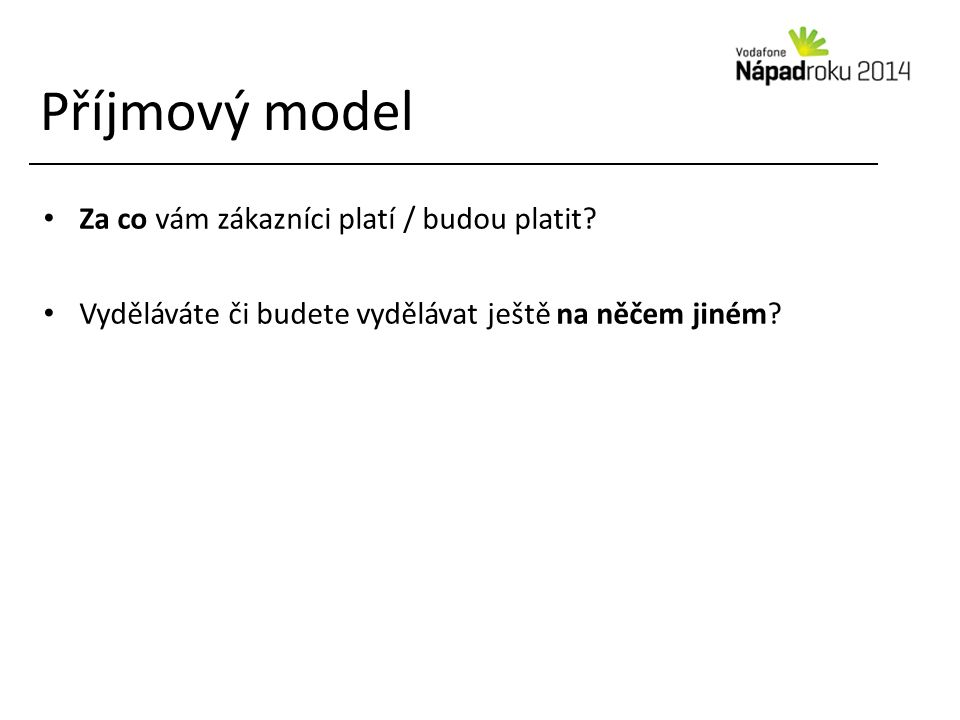 Příjmový model Za co vám zákazníci platí / budou platit.