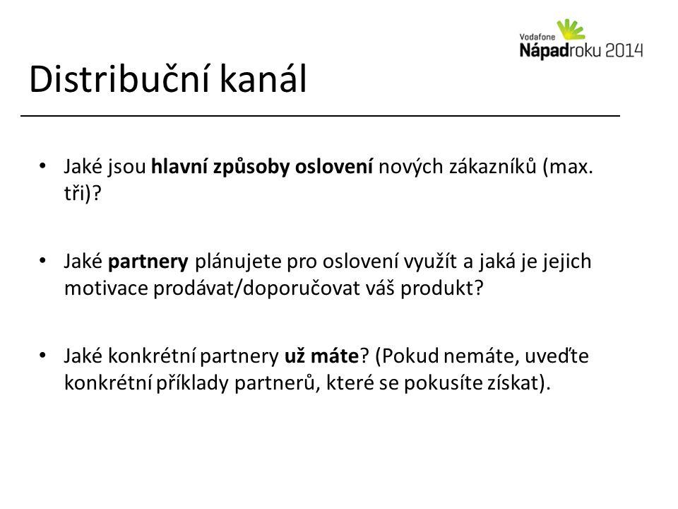 Distribuční kanál Jaké jsou hlavní způsoby oslovení nových zákazníků (max.