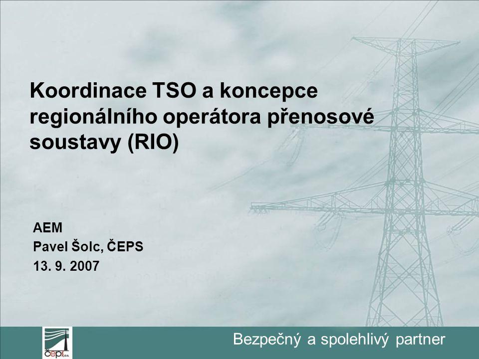 """Bezpečný a spolehlivý partner Otevřené otázky a problémy  Národní legislativy vymezují odpovědnost TSO, jeho působnost a kompetence výlučně ve vztahu na národní PS – vytvoření RIO by znamenalo fundamentální změny ve všech národních legislativách provedené ke stejnému okamžiku  Existující technická spolupráce v oblasti UCTE je založena na účasti jednotlivých TSO a vychází ze spojení funkcí provozovatele a vlastníka PS  Zkušenosti z oddělením v Maďarsku nejsou příliš povzbuzující - jak zajistit účinnou a motivovanou spolupráci RIO a """"národních PPS  Pro účinnost RIO je pravděpodobně nezbytné definovat regionální regulaci, tarify, investiční fond apod."""