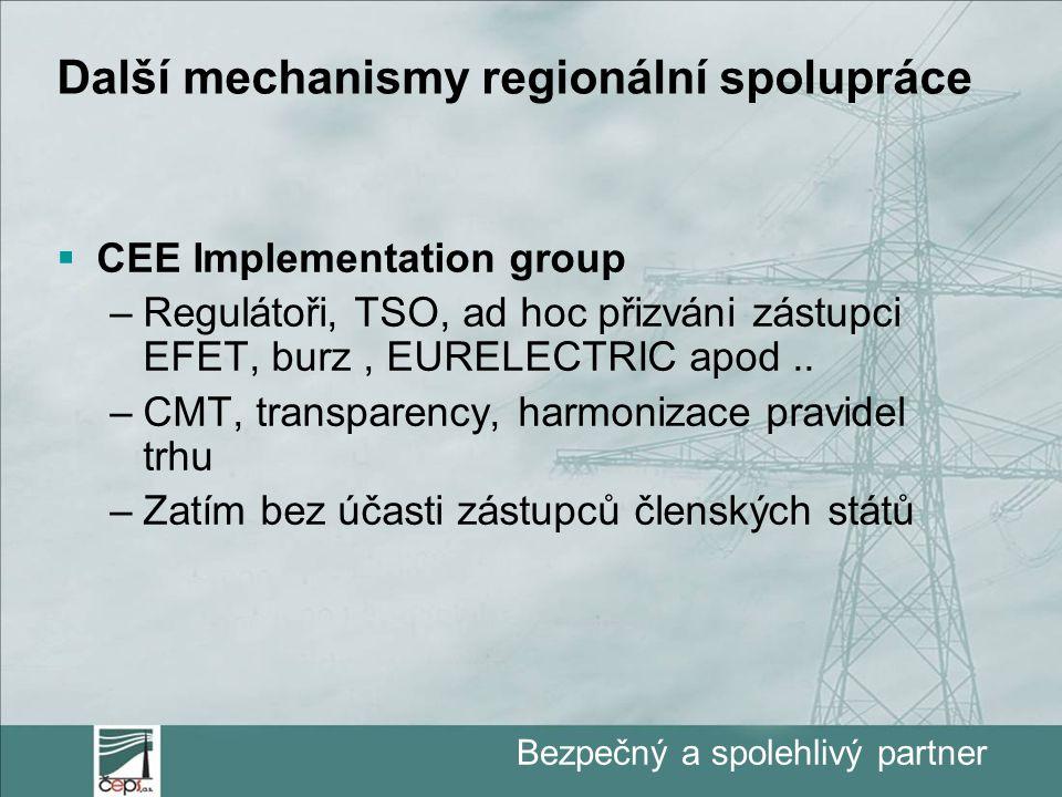 Bezpečný a spolehlivý partner Další mechanismy regionální spolupráce  CEE Implementation group –Regulátoři, TSO, ad hoc přizváni zástupci EFET, burz, EURELECTRIC apod..