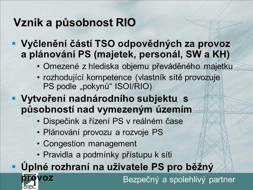 """Bezpečný a spolehlivý partner Vznik a působnost RIO  Vyčlenění částí TSO odpovědných za provoz a plánování PS (majetek, personál, SW a KH) Omezené z hlediska objemu převáděného majetku rozhodující kompetence (vlastník sítě provozuje PS podle """"pokynů ISOI/RIO)  Vytvoření nadnárodního subjektu s působností nad vymezeným územím Dispečink a řízení PS v reálném čase Plánování provozu a rozvoje PS Congestion management Pravidla a podmínky přístupu k síti  Úplné rozhraní na uživatele PS pro běžný provoz"""