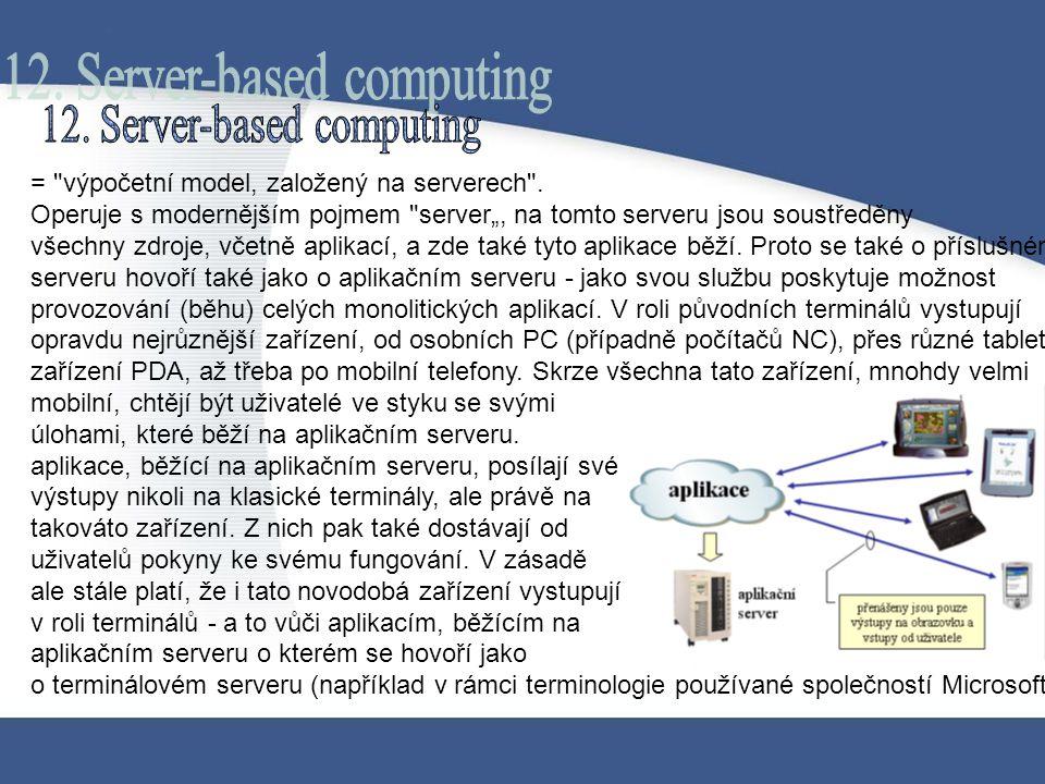 = výpočetní model, založený na serverech .