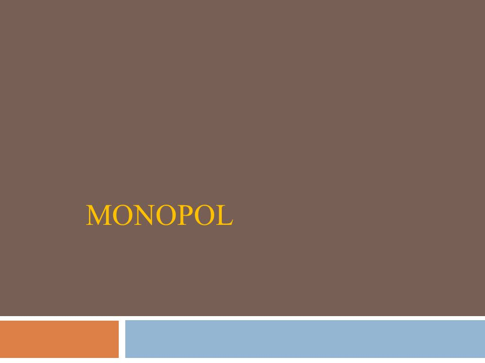 Charakteristika monopolu  monopol je jednou z forem konkurence, protipól dokonalé konkurence,  existence jediného subjektu na straně nabídky,  nepřekonatelné bariéry vstupu do odvětví,  monopolní firma je tzv.