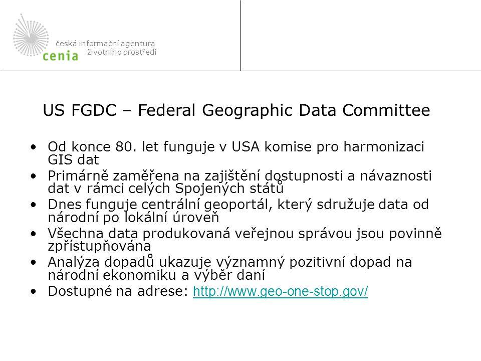 Od konce 80. let funguje v USA komise pro harmonizaci GIS dat Primárně zaměřena na zajištění dostupnosti a návaznosti dat v rámci celých Spojených stá