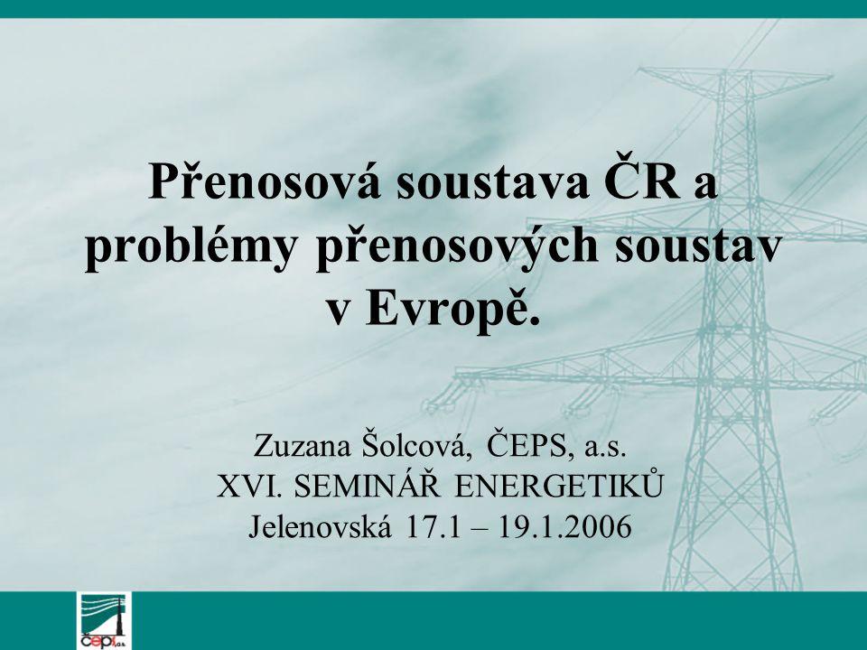 Přenosová soustava ČR a problémy přenosových soustav v Evropě.