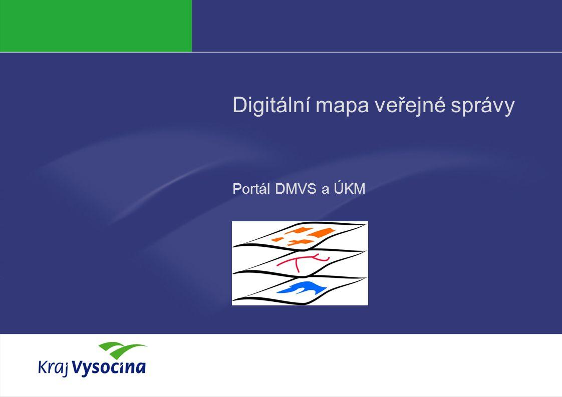 Digitální mapa veřejné správy Portál DMVS a ÚKM