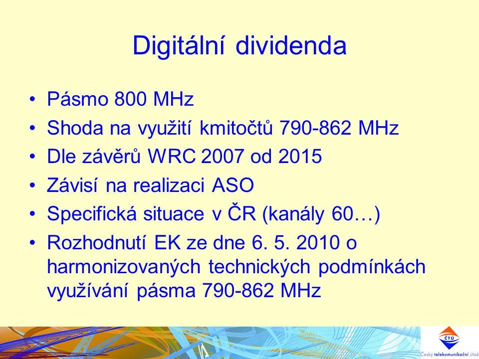Digitální dividenda Pásmo 800 MHz Shoda na využití kmitočtů 790-862 MHz Dle závěrů WRC 2007 od 2015 Závisí na realizaci ASO Specifická situace v ČR (k