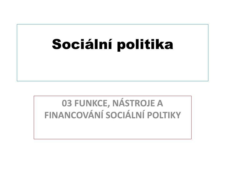 2) Funkce přerozdělovací k hlavním nástrojům patří: státní rozpočet, veřejné rozpočty, soustavy pojištění, a další instituce (nadace, církev)