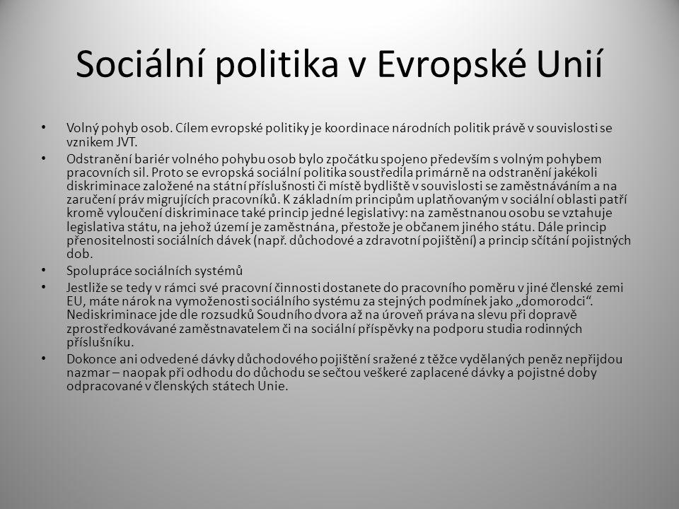 Sociální politika v Evropské Unií Dnešní sociální politika vychází z Evropské sociální charty podepsané v roce 1961 v Turíně.