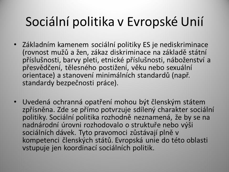 Sociální politika v Evropské Unií Sociální politika patří do tzv.