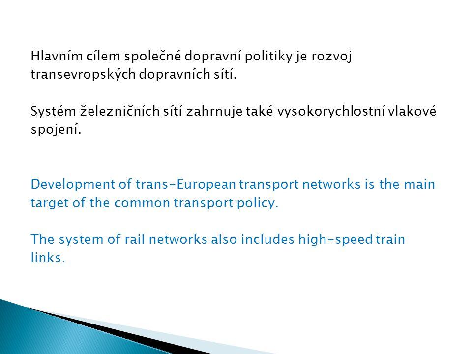 Hlavním cílem společné dopravní politiky je rozvoj transevropských dopravních sítí.