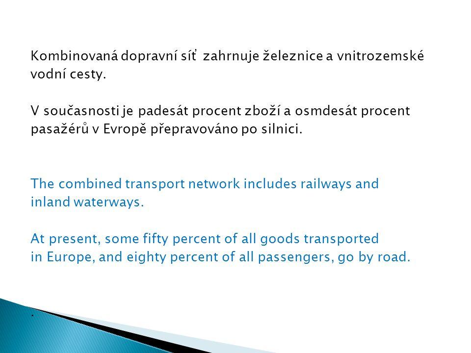 Kombinovaná dopravní síť zahrnuje železnice a vnitrozemské vodní cesty.