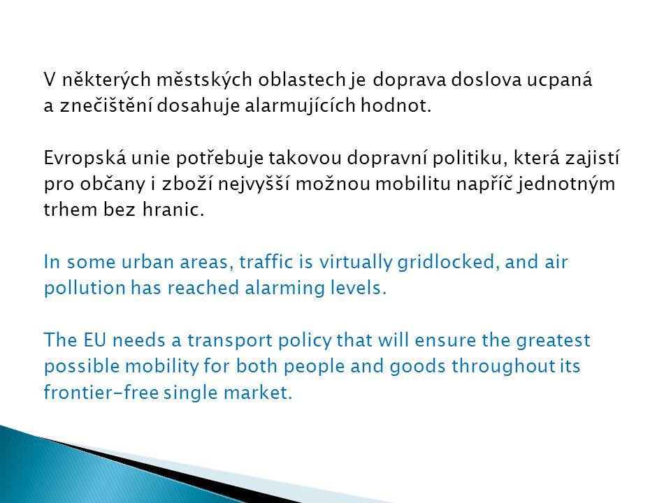 V některých městských oblastech je doprava doslova ucpaná a znečištění dosahuje alarmujících hodnot.