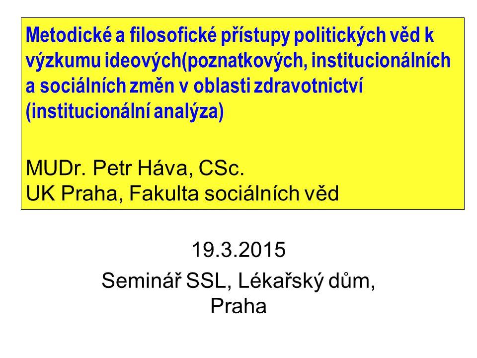Metodické a filosofické přístupy politických věd k výzkumu ideových(poznatkových, institucionálních a sociálních změn v oblasti zdravotnictví (institu