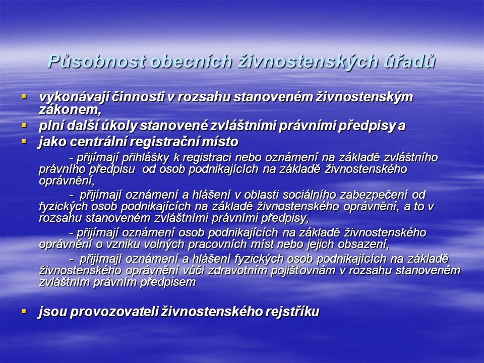 Krajské živnostenské úřady  Jsou jimi odbory krajských úřadů, a na území hlavního města Prahy živnostenský odbor Magistrátu hlavního města Prahy