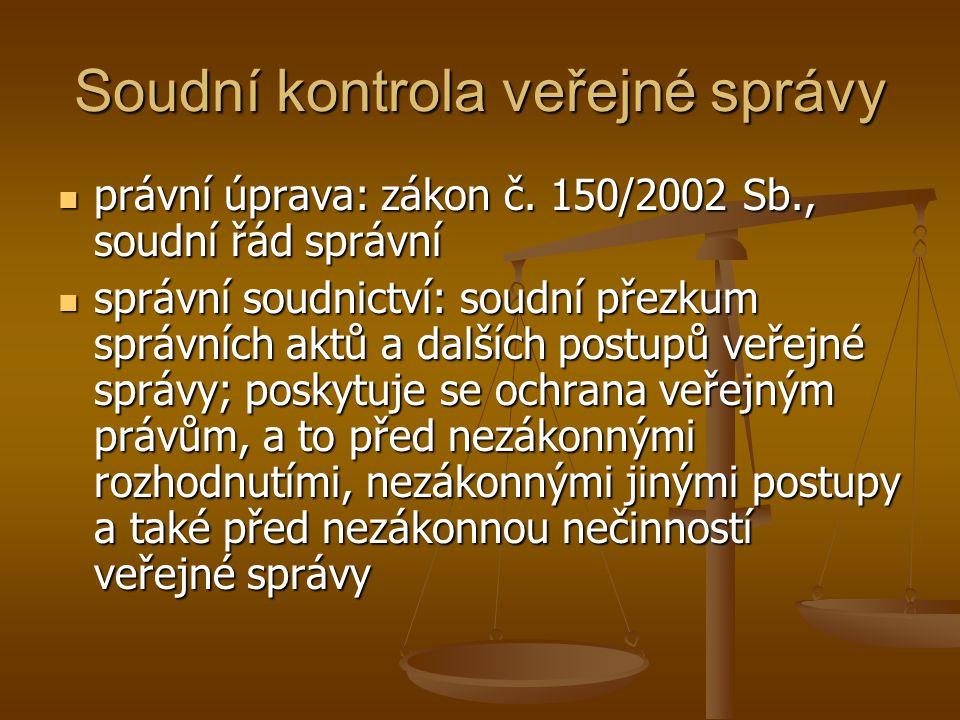 Soudní kontrola veřejné správy právní úprava: zákon č.