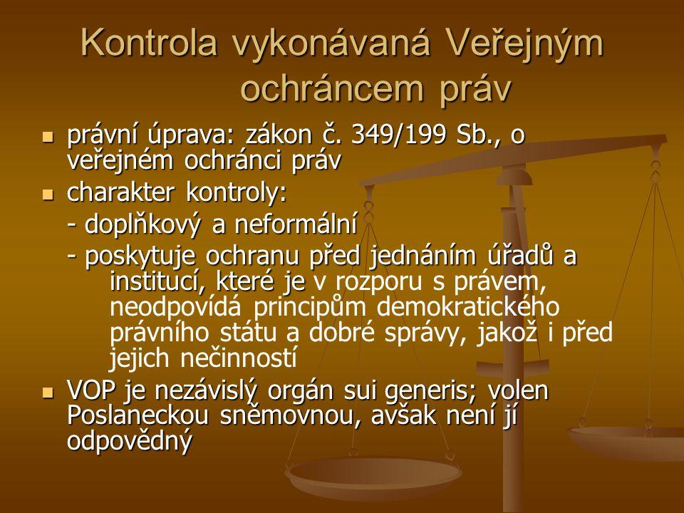 Kontrola vykonávaná Veřejným ochráncem práv právní úprava: zákon č.