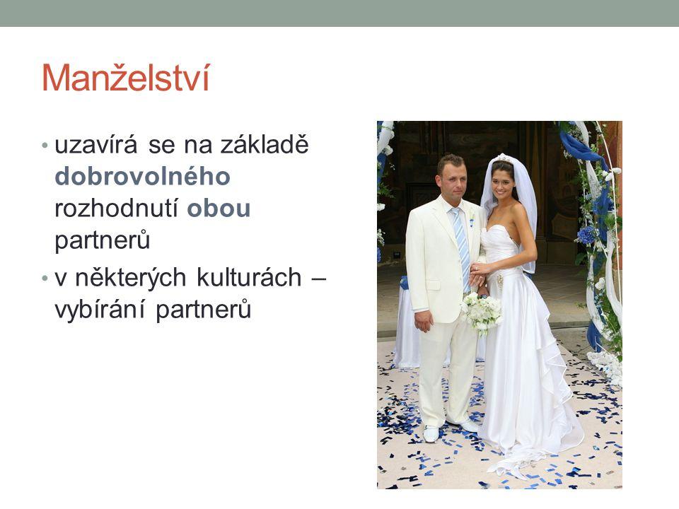 Manželství uzavírá se na základě dobrovolného rozhodnutí obou partnerů v některých kulturách – vybírání partnerů