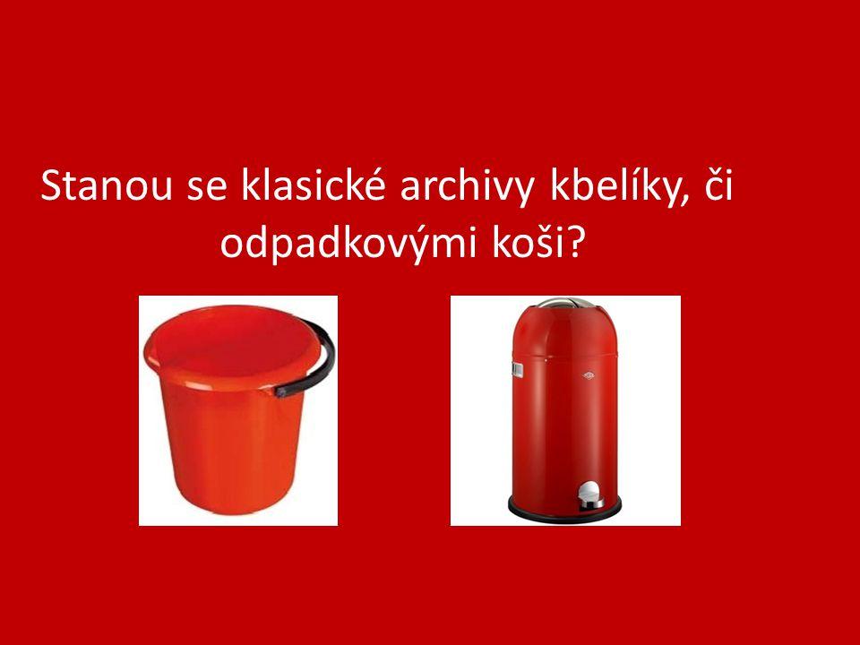 Stanou se klasické archivy kbelíky, či odpadkovými koši