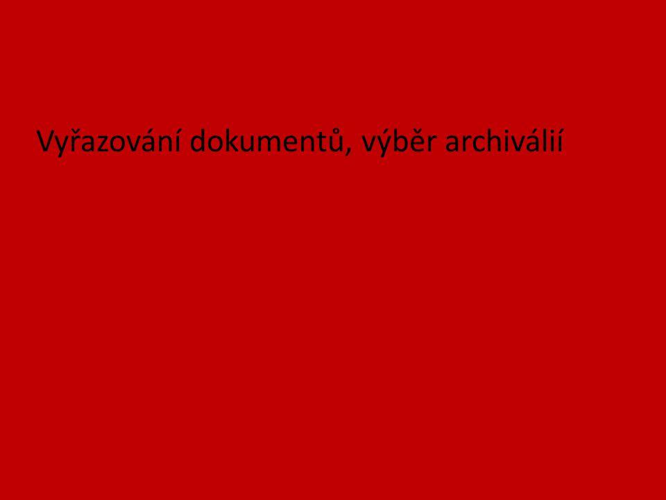 Vyřazování dokumentů, výběr archiválií