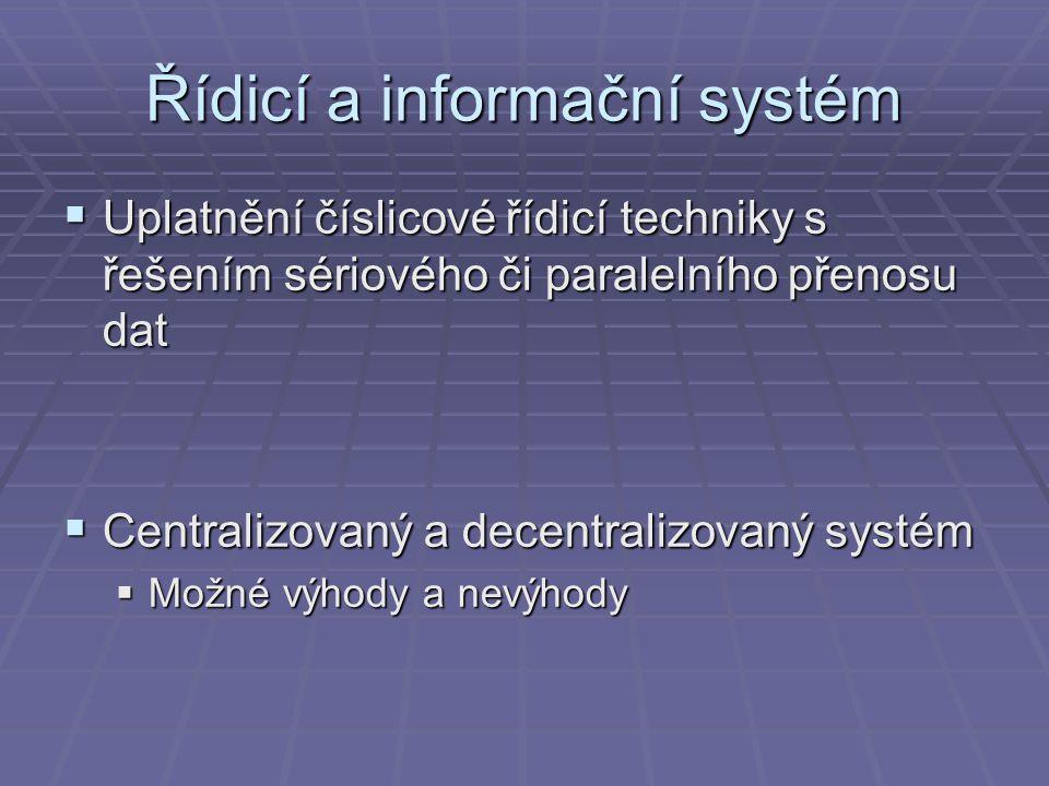 Řídicí a informační systém  S pevným programem  (děrný štítek)  S volitelným programem  (volba parametrů)  Volně programovatelné  (inteligentní roboty)