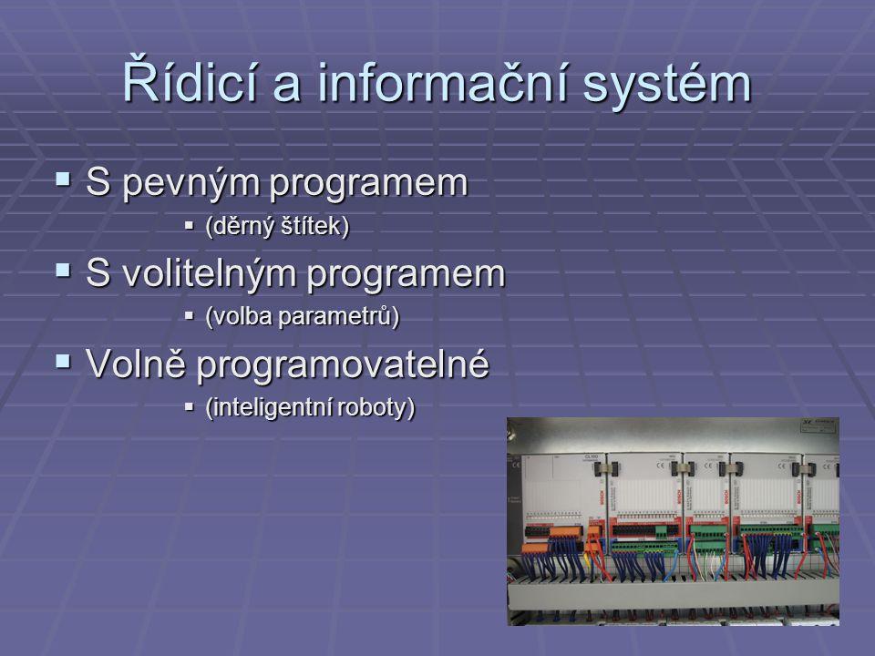 Řídicí a informační systém  Z hlediska energií  Pasivní, aktivní  Pneumatické, elektrické, hydraulické  Z hlediska výstupního signálu  Analogový, logický (bitové vyjádření - diskrétní), digitální (bytové vyjádření)