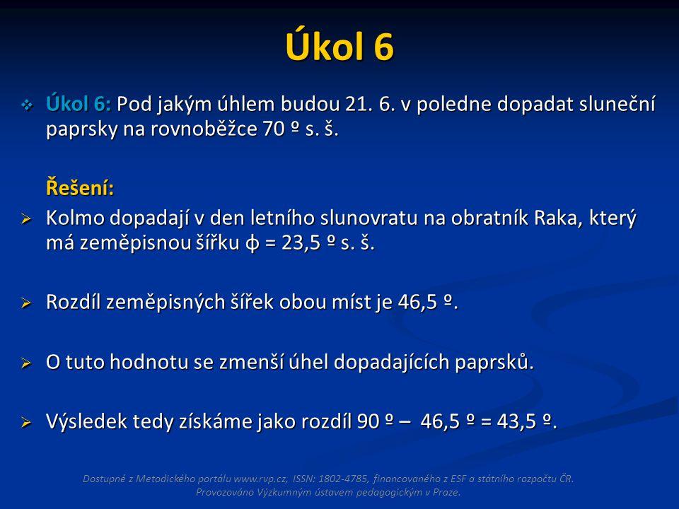 Úkol 6  Úkol 6: Pod jakým úhlem budou 21.6.