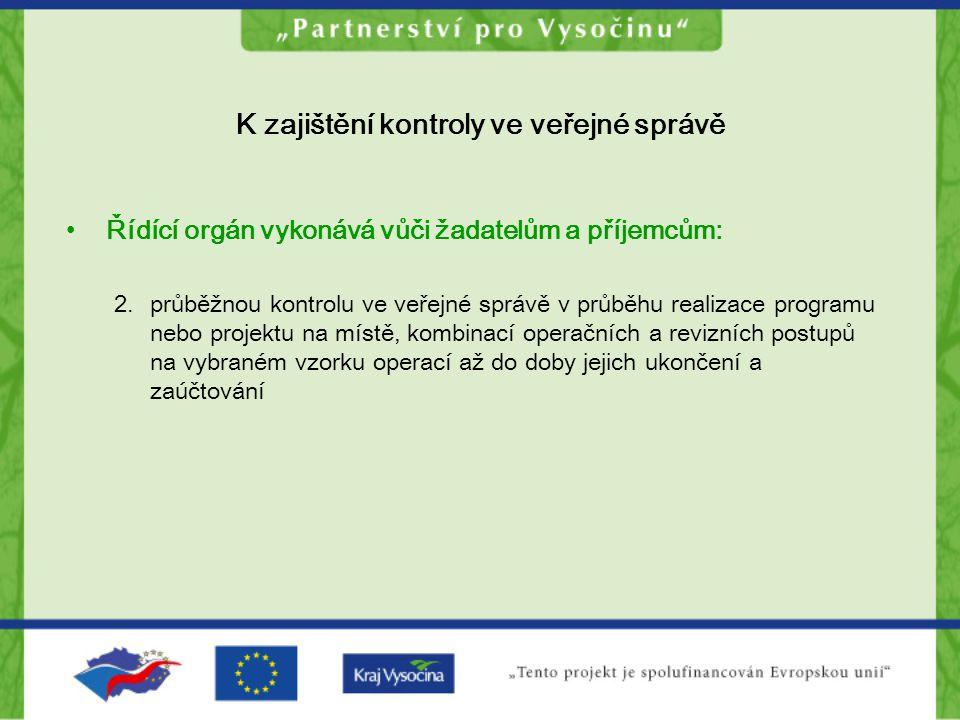 K zajištění kontroly ve veřejné správě Řídící orgán vykonává vůči žadatelům a příjemcům: 2.průběžnou kontrolu ve veřejné správě v průběhu realizace pr