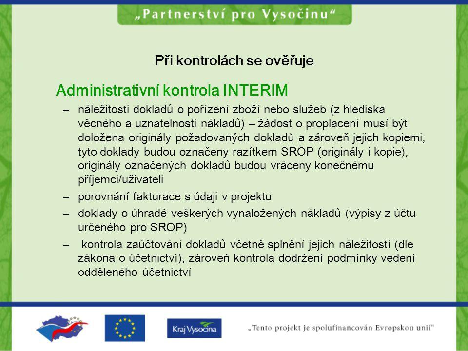 Při kontrolách se ověřuje Administrativní kontrola INTERIM –náležitosti dokladů o pořízení zboží nebo služeb (z hlediska věcného a uznatelnosti náklad