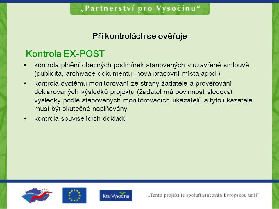 Při kontrolách se ověřuje Kontrola EX-POST kontrola plnění obecných podmínek stanovených v uzavřené smlouvě (publicita, archivace dokumentů, nová prac